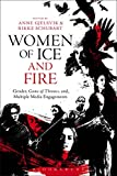 Women of Ice and Fire: Gender, Game of Thrones, and Multiple Media Engagements