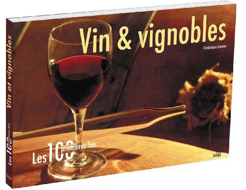 Les 100 premières fois - Vin & vignobles