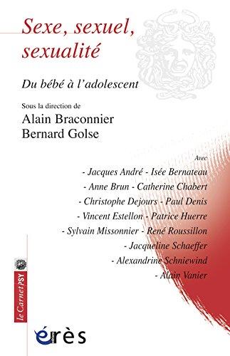 Sexe, sexuel, sexualité : Du bébé à l'adolescent par Alain Braconnier