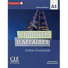 Quartier d'Affaires Fle Niveau A1 Exercices + Livret