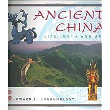 Ancient China: Life, Myth And Art