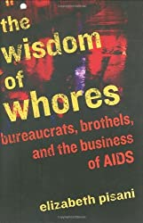 The Wisdom of Whores by Elizabeth Pisani (2008-12-24)