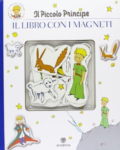 Il Piccolo Principe. Il libro con i magneti. Ediz. illustrata