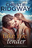 Take Me Tender (Billionaire's Beach Book 1) (English Edition)