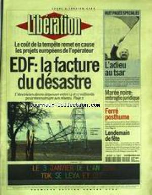 LIBERATION [No 5794] du 03/01/2000 - L'ADIEU AU TSAR - ELTSINE - MAREE NOIRE- LEO FERRE POSTHUME - EDF - LA FACTURE DU DESASTRE.
