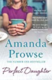 Perfect Daughter (No Greater Courage) by Amanda Prowse (2016-04-01)