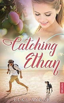 Catching Ethan von [Aybar, Elke]