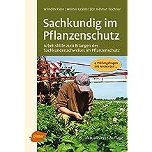 Sachkundig im Pflanzenschutz: Arbeitshilfe zum Erlangen des Sachkundenachweises im Pflanzenschutz