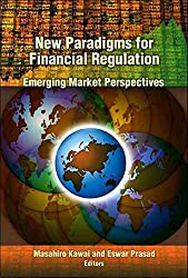 [(New Paradigms for Financial Regulation : Emerging Market Perspectives)] [Edited by Masahiro Kawai ] published on (December, 2012)
