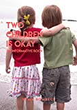 Two Children Is Okay An Informative Book