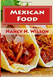 Mexican Food: 21 Traditional Recipes: Volume 5 (Mama's Legacy Series) by Nancy N. Wilson (2013-02-20)