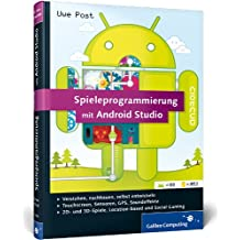 Spieleprogrammierung mit Android Studio: Programmierung, Grafik & 3D, Sound, Special Effects (Galileo Computing)