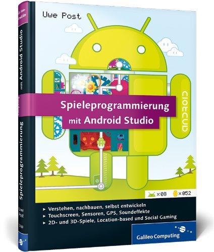 Spieleprogrammierung mit Android Studio: Programmierung, Grafik & 3D, Sound, Special Effects (Galileo Computing) (Android-grafik)