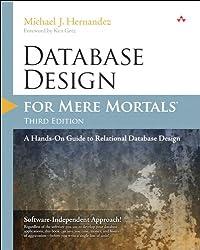Database Design for Mere Mortals: A Hands-On Guide to Relational Database Design