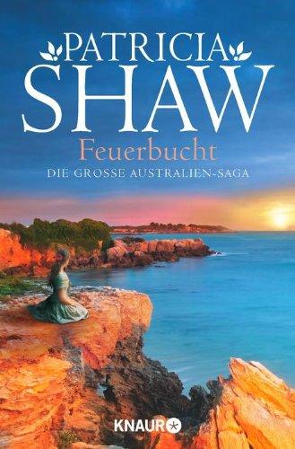 Buchseite und Rezensionen zu 'Feuerbucht: Die große Australien-Saga (Knaur TB)' von Patricia Shaw