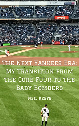 The Next Yankees Era: My Transition from the Core Four to the Baby Bombers (English Edition) -