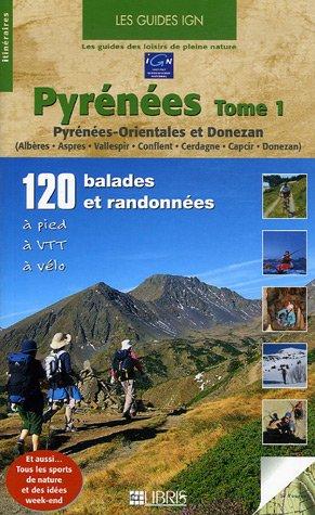 Pyrnes, Tome 1 : Pyrnes-Orientales et Donezan, 120 balades et randonnes