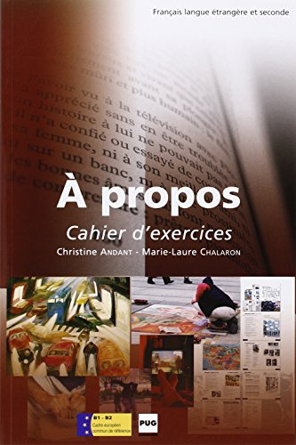 propos. Dossiers thmatiques. B1-B2. Cahier d'exercices. Per le Scuole superiori