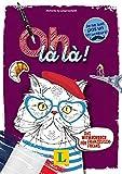 Oh là là ! - Sprache kreativ entdecken: Das Mitmachbuch für Französisch-Freaks