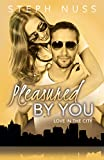 Pleasured By You (Love in the City Book 3) (English Edition)