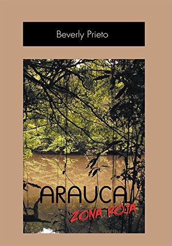 Arauca Zona Roja por Beverly Prieto