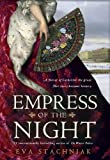 Empress of the Night: A Novel of Catherine the Great by Stachniak, Eva (2014) Hardcover