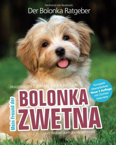 Bolonka Zwetna: Mein Freund der Bolonka (Praxiswissen: Auswahl, Haltung, Erziehung)