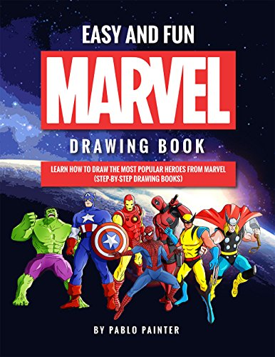 Easy and Fun Marvel Drawing Book: Learn How to Draw the Most Popular Heroes from Marvel (Step-by-Step Drawing Books) (English Edition)