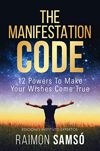 The Manifestation Code: 12 powers to make your wishes come true (English Edition)