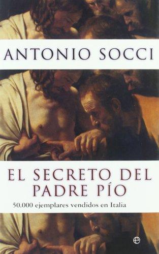 Secreto del padre pio, el por Antonio Socci