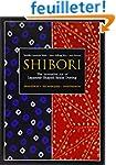 Shibori: The Inventive Art of Japanes...