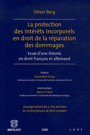 La protection des intérêts incorporels en droit de la réparation des dommages : Essai d'une théorie en droit français et