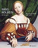 Hans Holbein der Jüngere: Die Jahre in Basel 1515-1532 -