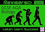 Biology Revision (AQA): Revisersci: Listen Learn Succeed
