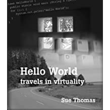 Hello World: travels in virtuality