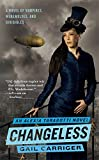 Changeless (The Parasol Protectorate, Band 2)