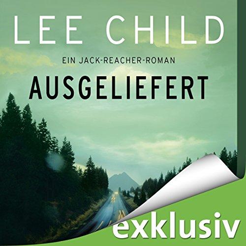 Buchseite und Rezensionen zu 'Ausgeliefert (Jack Reacher 2)' von Lee Child
