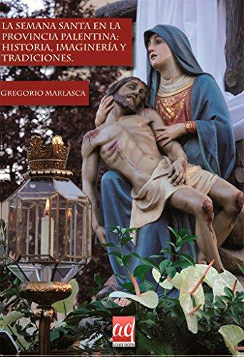 La Semana Santa en la provincia palentina: historia, imaginería y tradiciones