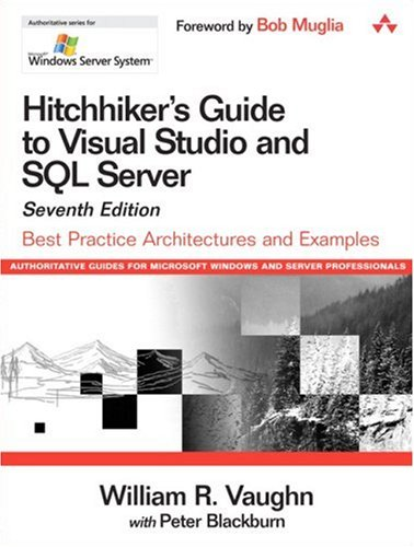 Hitchhiker's Guide to Visual Studio and SQL Server Yukon: Best Practice Architectures and Examples (Microsoft Windows Server System Series) (Windows 7 Software-beste Preis)