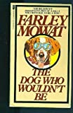 The Dog Who Wouldn't be by Farley Mowat (January 19,1977)