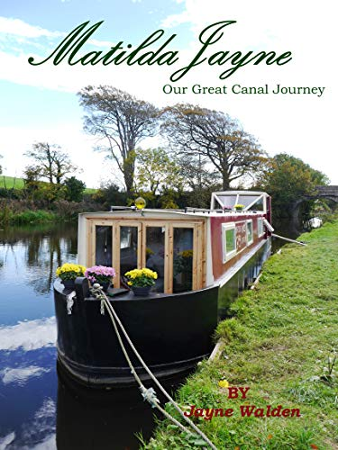 MatildaJayne: Our Great Canal Boat Journey (English Edition)