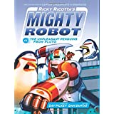Ricky Ricotta's Mighty Robot vs. The Unpleasant Penguins from Pluto (Book 9) (Library Edition)