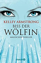 Biss der Wölfin: Bitten: Women of the Otherworld 9