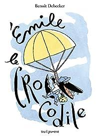 Emile le crocodile par Benoît Debecker