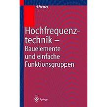 Hochfrequenztechnik: Bauelemente und Einfache Funktionsgruppen