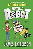 Best James Patterson Robots - Fratello Robot. Fuori di testa! Review