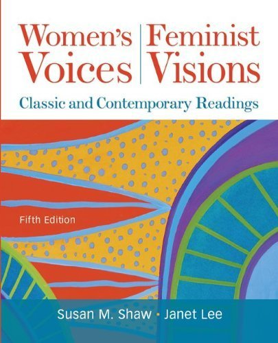 Women's Voices, Feminist Visions: Classic and Contemporary Readings by Shaw, Susan, Lee, Janet (2011) Paperback