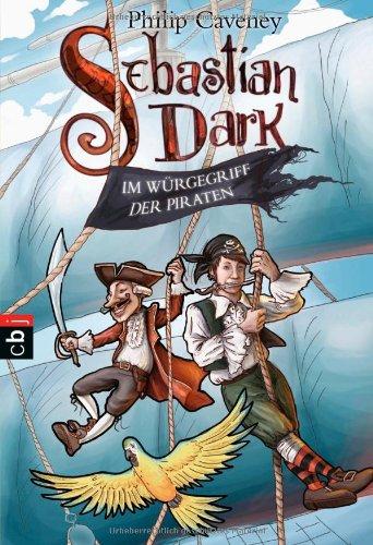Sebastian Dark - Im Würgegriff der Piraten: Band 2