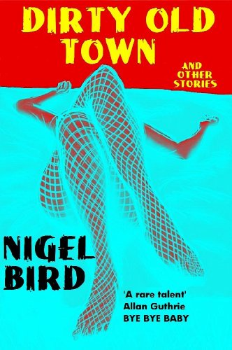 Dirty Old Town (And Other Stories) (English Edition)