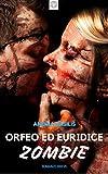 Scarica Libro Orfeo ed Euridice Zombie Myth Hunters Vol 1 (PDF,EPUB,MOBI) Online Italiano Gratis
